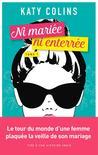 Ni mariée ni enterrée Tome 1 by Katy Colins