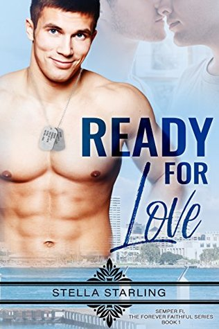 Book Review: Ready For Love (Semper Fi, The Forever Faithful #1) by Stella Starling