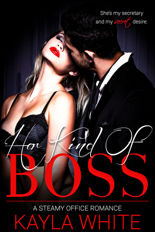 Her Kind Of Boss by Kayla White