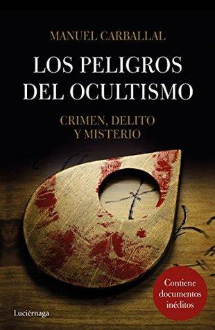 Los peligros del ocultismo: Crimen, delito y misterio