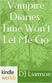 Time Won't Let Me Go (The Vampire Diaries; Season 5 #2)