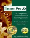 Patent Pro Se: The Entrepreneur's Guide to Provisional Patent Applications