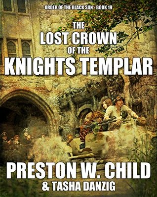 The Lost Crown of the Knights Templar (Order of the Black Sun #19)