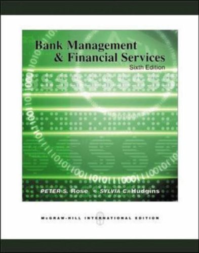 Bank Management and Financial Services: WITH Standard & Poor's Educational Version of Market Insight and Ethics in Finance Powerweb