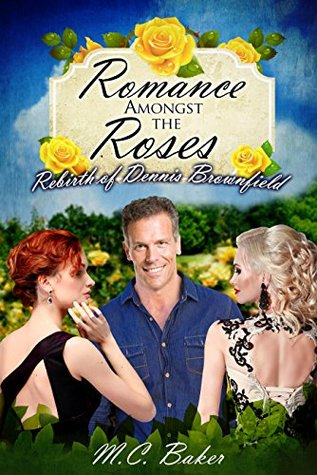 Romance amongst the roses by M.C. Baker