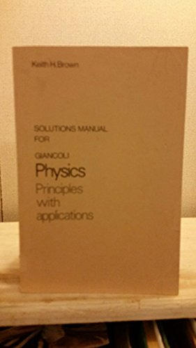 Solutions manual for Giancoli Physics, principles with applications