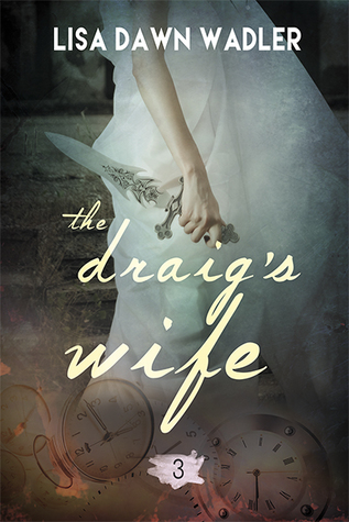 The Draig's Wife by Lisa Dawn Wadler