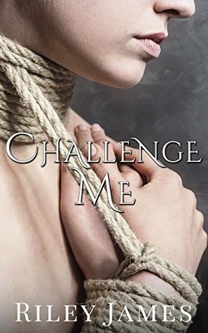 Challenge Me (Club Masque #2) by Riley James