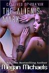 The Alien's Mark (Captives of Pra'kir, #4)