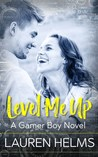 Level Me Up (Gamer Boy, #1)