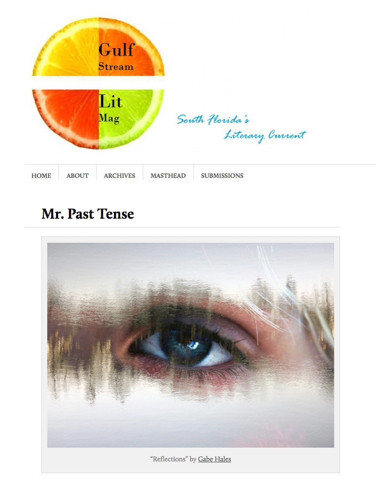 Gulf Stream Literary Magazine, Online Issue #17: Mr. Past Tense
