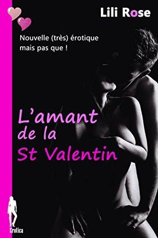 L'amant de la Saint-Valentin: Nouvelle (très) érotique, mais pas que !
