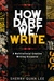 How Dare We! Write by Sherry Quan Lee