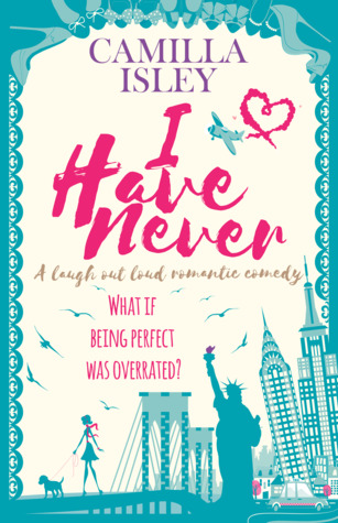I Have Never (First Comes Love, #2)