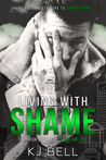 Living With Shame by K.J. Bell