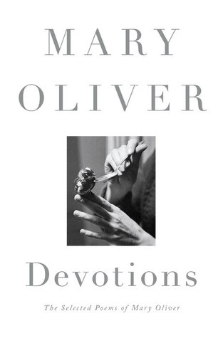 Devotions, by Mary Oliver