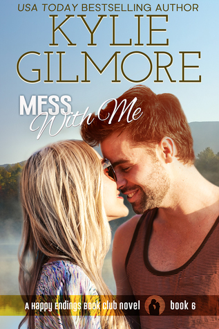 Mess With Me (Happy Endings Book Club, #6)