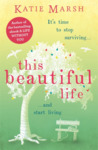 This Beautiful Life: an emotional, uplifting page-turner about love, family and hope