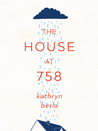 The House at 758 by Kathryn Berla