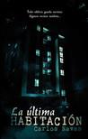 La última habitación by Carlos Navas