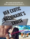 Her Exotic Billionaire's Cruise Series