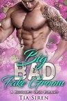 Big Bad Fake Groom by Tia Siren