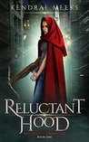 Reluctant Hood by Kendrai Meeks