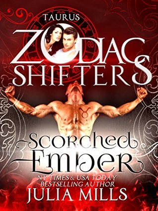 Scorched Ember: Taurus (The Guardians of the Zodiac #2; Zodiac Shifters #13)