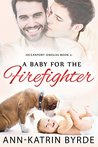 A Baby for the Firefighter by Ann-Katrin Byrde
