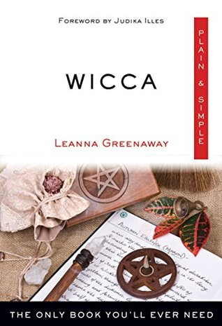 Wicca, Plain & Simple: The Only Book You'll Ever Need (Plain & Simple Series)