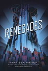 Renegades (Renegades, #1) by Marissa Meyer