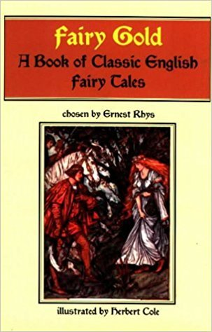 Fairy Gold: A Book of Classic English Fairy Tales