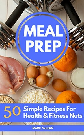Meal prep recipe book 50 simple recipes for health fitness nuts 35151511 forumfinder Gallery