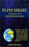 Elpis Israel: An Exposition of the Kingdom of God