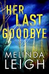 Her Last Goodbye (Morgan Dane, #2)