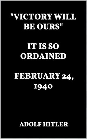 """""""Victory Will Be Ours."""" IT IS SO ORDAINED. FEBRUARY 24, 1940"""