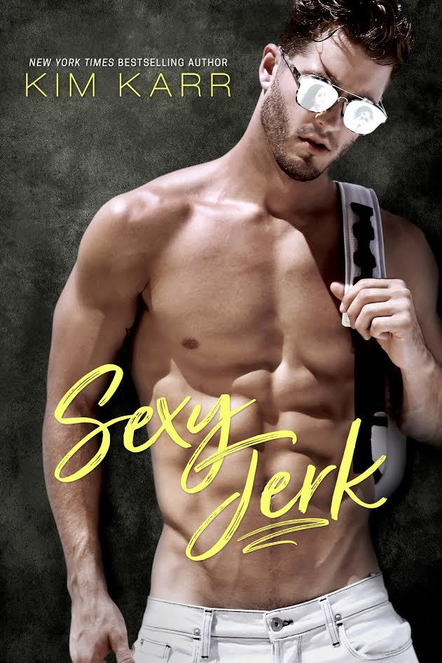 Sexy Jerk (Sexy Jerk World, #1)