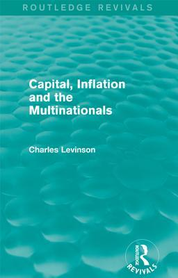capital-inflation-and-the-multinationals-routledge-revivals