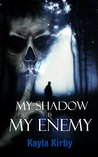 My Shadow is My Enemy (Final Link Collection Book 1)