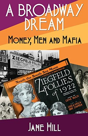 A BROADWAY DREAM: Money, Men and Mafia