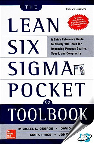 The Lean Six Sigma Pocket Toolbook : A Quick Reference Guide to Nearly 100 Tools for Improving Process Quality, Speed, and Complexity