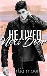 He Lived Next Door by Portia Moore