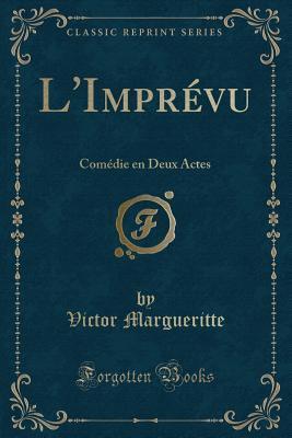 l-imprevu-comedie-en-deux-actes-classic-reprint