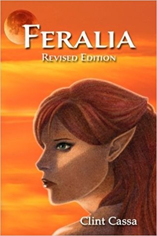 Feralia Revised Edition by Clint Cassa