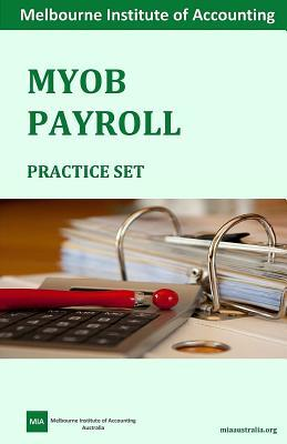 Myob Payroll Practice Set: Melbourne Institute of Accounting