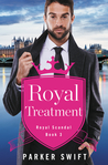 Royal Treatment (Royal Scandal #3)