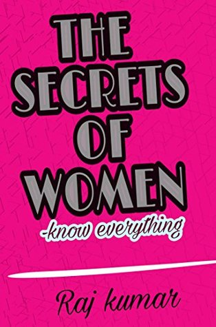 THE SECRETS OF WOMEN: Know everything