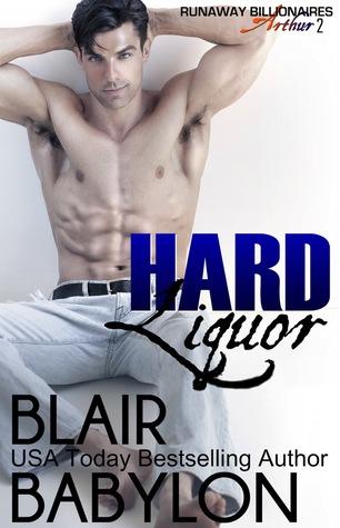 Hard Liquor: Runaway Billionaires: Arthur Duet #2