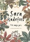 Till varje pris by Sara Kadefors