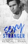 Sexy Stranger by Kendall Ryan